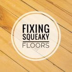 fixing squeaky floors