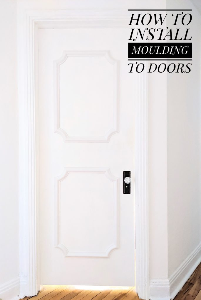 how to install door trim decorative moulding DIY door makeover Montreal lifestyle fashion beauty blog